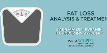 Fat loss analysis and treatment – By Dr.Manjiri Puranik (Founder Insta-Sculpt Clinic)
